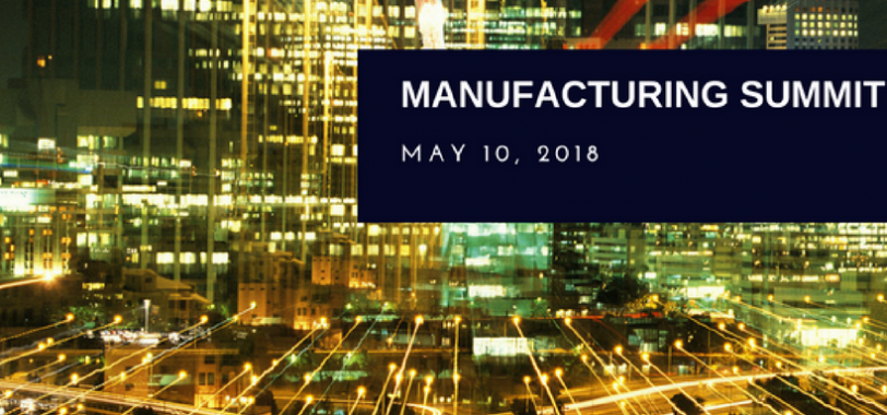 Manufacturing Summit Tickets Now Available!